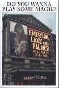 Do you wanna play some magic? Emerson, Lake and Palmer in concert 1970-1979