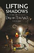 Lifting Shadows. The authorized biography of Dream Theater