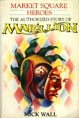 Market Square Heroes: The Authorized Story of Marillion