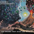 Karmic Juggernaut - The Dreams That Stuff Are Made Of
