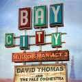 15. David Thomas & The Pale Orchestra: Mirror Man - Act 2: Bay City