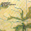 Brian Eno: Ambient 1 / Music for Airports